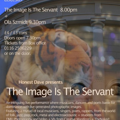 EVENT! 21ST FEB -THE IMAGE IS THE SERVANT